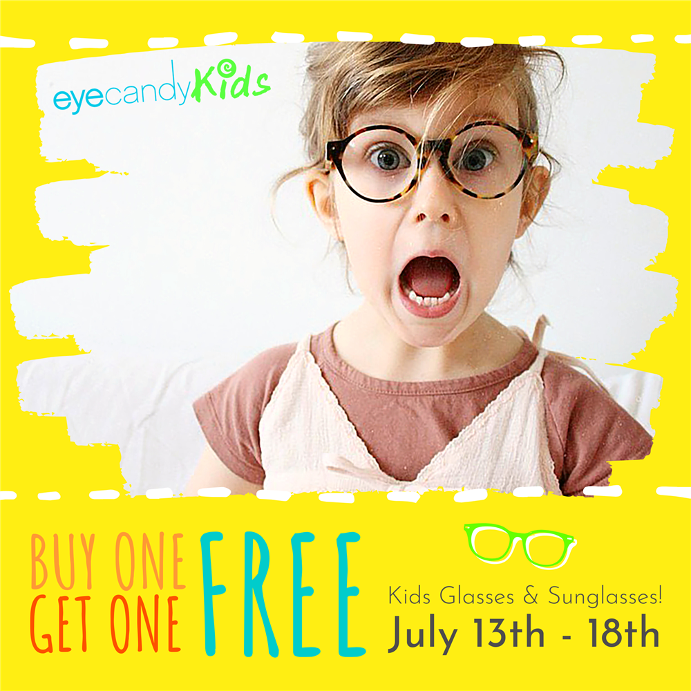 Buy One Get One FREE Kids Glasses & Sunglasses July 13th - 18th, 2020