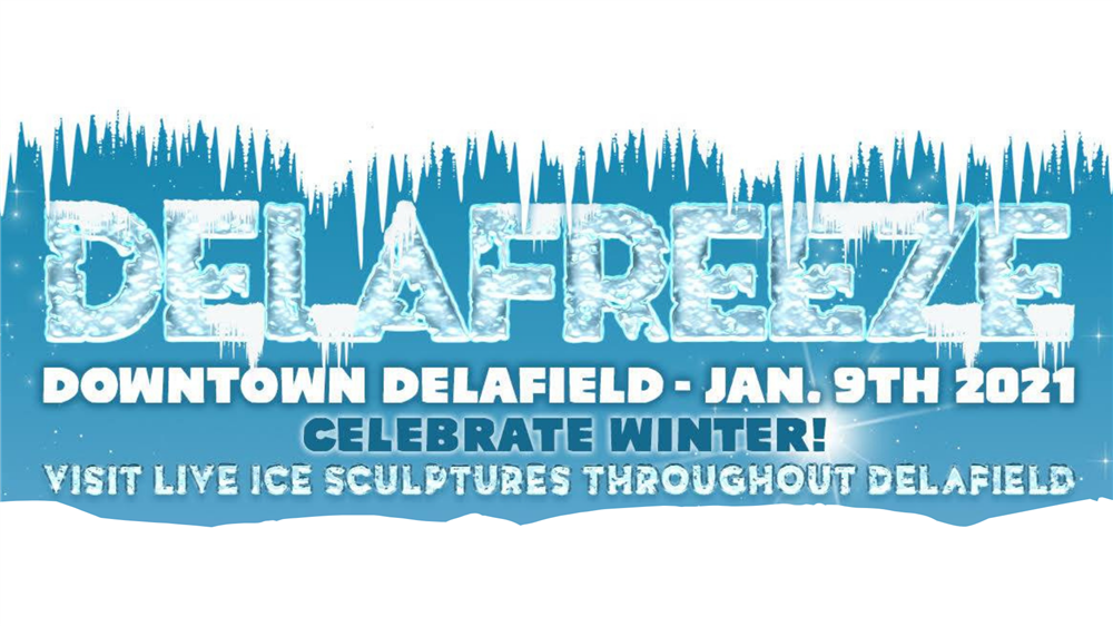 DELAFREEZE Downtown Delafield - Jan. 9th, 2021. Celebrate winter! Visit live ice sculptures throughout Delafield.