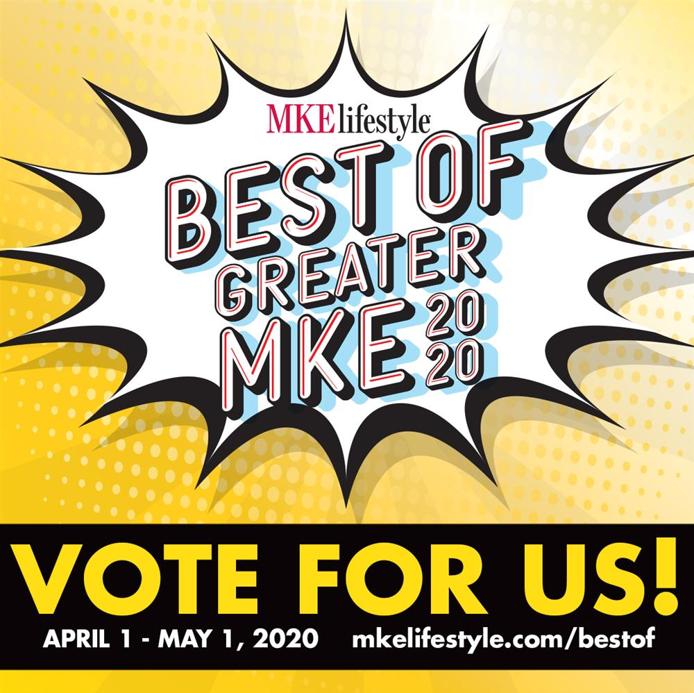 MKE Lifestyle Best of Greater MKE 2020 - VOTE FOR US! April 1 - May 1, 2020